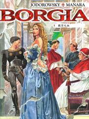 BORGIA:JODOROWSKY&MANARA